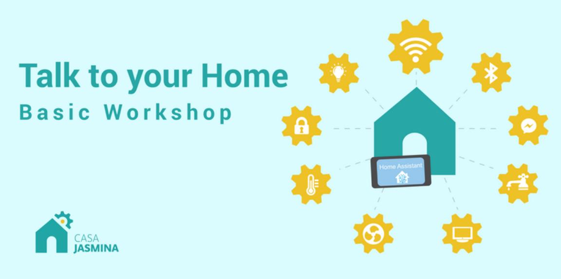 Talk To Your Home Workshop / Basic Domotics Workshop  @ Casajasmina